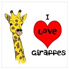 I Love Giraffes! Wall Art Poster