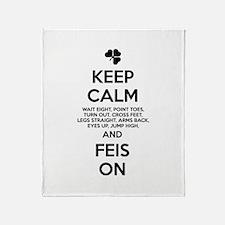 KEEP CALM FEIS ON Throw Blanket