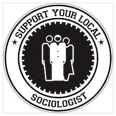 Support Sociologist Wall Art Poster