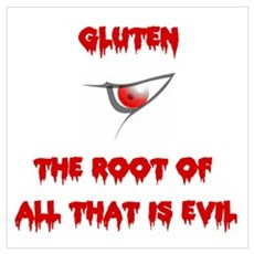 Gluten, The Root Of All Evil Wall Art Poster