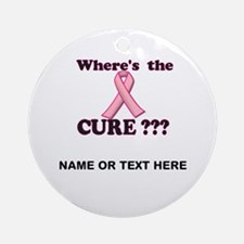 CUSTOMIZABLE Where's the Cure Ornament (Round)