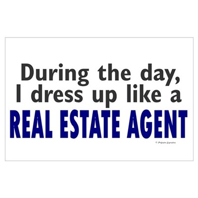 Dress Up Like A Real Estate Agent Wall Art Poster