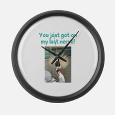 You just got on my last nerve Large Wall Clock