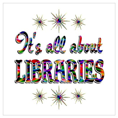 About Libraries Wall Art Poster