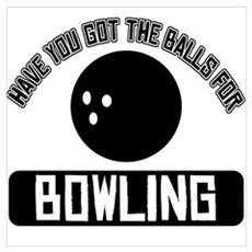 Got the balls for Bowling Wall Art Poster