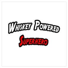 """Whiskey...Superhero"" Wall Art Poster"