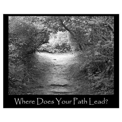 Where Does Your Path Lead? Wall Art Poster