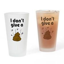 I Don't Give a Poop Drinking Glass