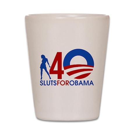 Sluts for Obama Shot Glass