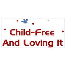 Child-Free Loving It Wall Art Poster