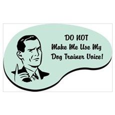 Dog Trainer Voice Wall Art Poster