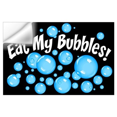 Eat My Bubbles Wall Art Wall Decal