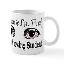 Of Course I'm Tired I'm A Nur Mug