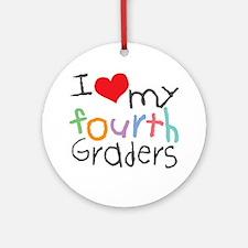 I Love My 4th Graders Ornament (Round)