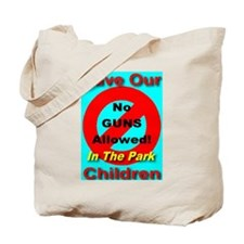 No Guns Allowed In The Park Tote Bag
