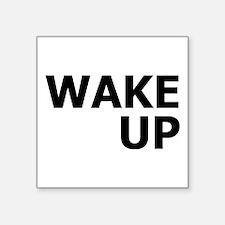 "Wake Up Square Sticker 3"" x 3"""