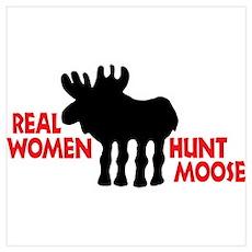 Real Women Hunt Moose Wall Art Poster