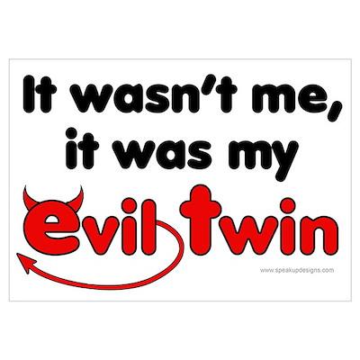 It wasn't me (Evil Twin) Wall Art Poster