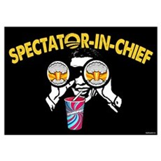 Spectator-in-Chief Wall Art Poster