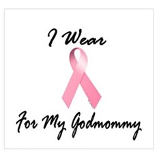 I Wear Pink For My Godmommy 1.2 Wall Art Poster