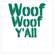 Woof Woof Y'All Wall Art Poster