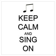 Keep Calm and Sing On Wall Art Poster