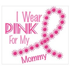 I Wear Pink For My Mommy 26 Wall Art Poster