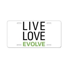 Live Love Evolve Aluminum License Plate