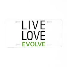 Live Love Evolve Aluminum License Plate