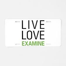 Live Love Examine Aluminum License Plate