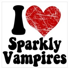 I Love Sparkly Vampires Wall Art Poster