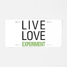 Live Love Experiment Aluminum License Plate