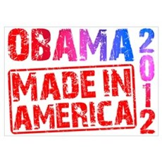 Obama 2012 Made In America Wall Art Poster