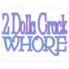 Crack Whore Wall Art Poster
