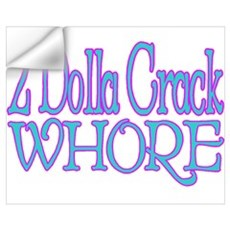 Crack Whore Wall Art Wall Decal