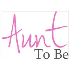 Aunt To Be (Pink Script) Wall Art Poster