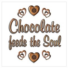 Chocolate Feeds Souls Wall Art Poster