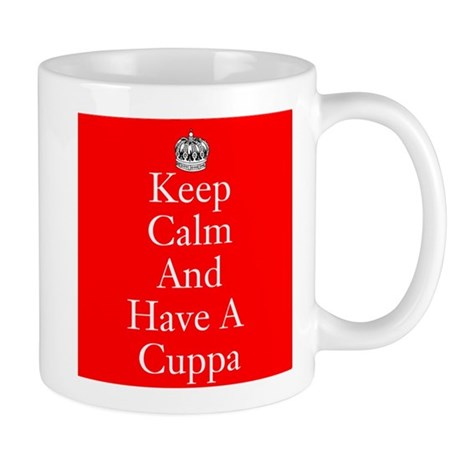Keep Calm And Have A Cuppa mug