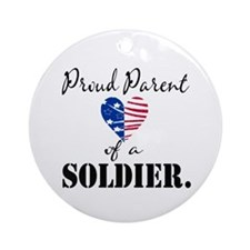 Proud Parent of a Soldier Ornament (Round)