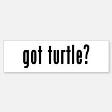 GOT TURTLE Bumper Bumper Sticker