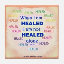 ACIM Keepsake Tile Coaster- When I am healed