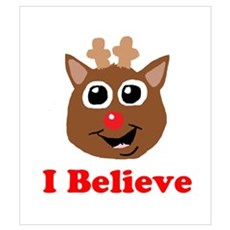 I Believe Rudolph Wall Art Poster