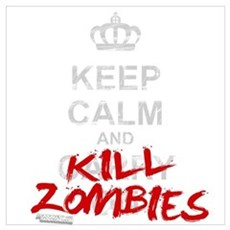 Keep Calm And Kill Zombies Wall Art Canvas Art