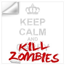 Keep Calm And Kill Zombies Wall Art Wall Decal