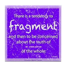 ACIM Keepsake Tile Coaster - Tendency to fragment
