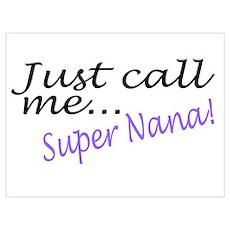 Just Call Me Super Nana Wall Art Poster