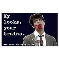 My looks, your brains.... Wall Art Poster