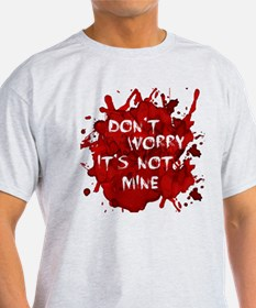 Not My Blood T-Shirt