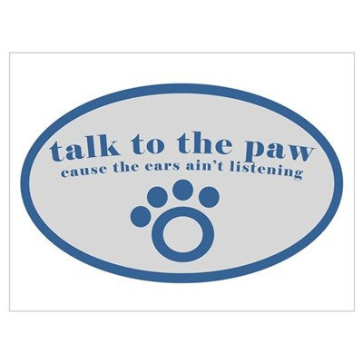 Talk to the Paw Wall Art Poster