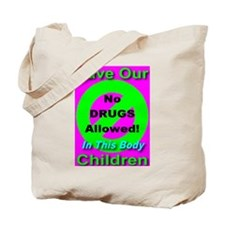 No Drugs Allowed In This Body Tote Bag